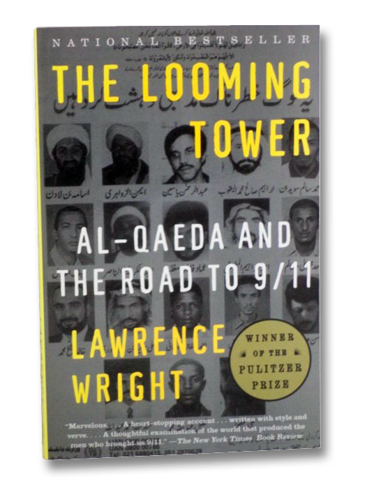 The Looming Tower: Al Qaeda and the Road to 9/11, Wright, Lawrence