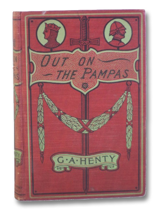 Out on the Pampas; or, The Young Settlers, Henty, G.A. [George Alfred]