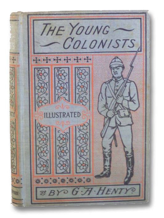 The Young Colonists: A Story of Life and War in South Africa., Henty, G.A. [George Alfred]