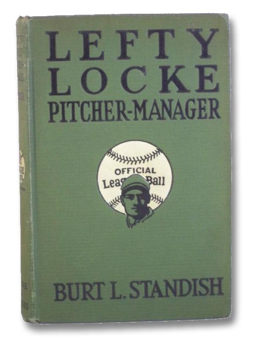 Lefty Locke, Pitcher-Manager, Standish, Burt L.; Wrenn, Charles W.