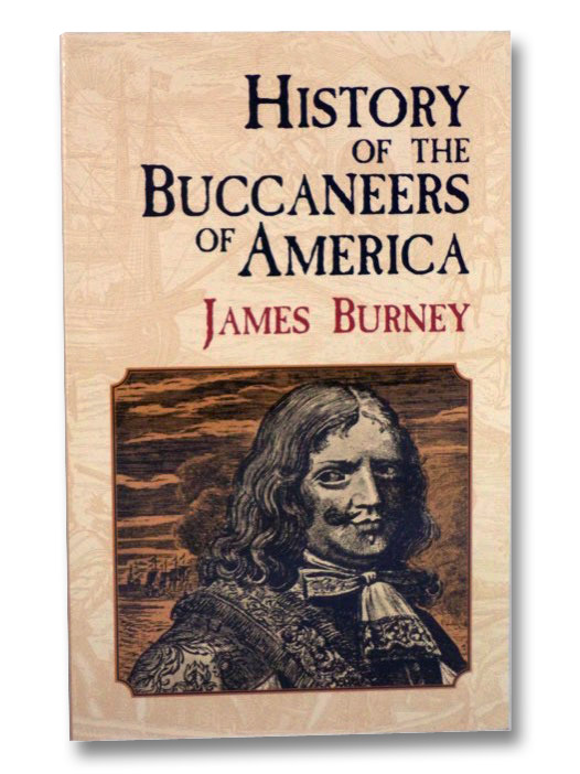 History of the Buccaneers of America (Dover Maritime Books), Burney, James