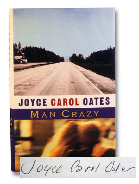 Man Crazy: A Novel, Oates, Joyce Carol