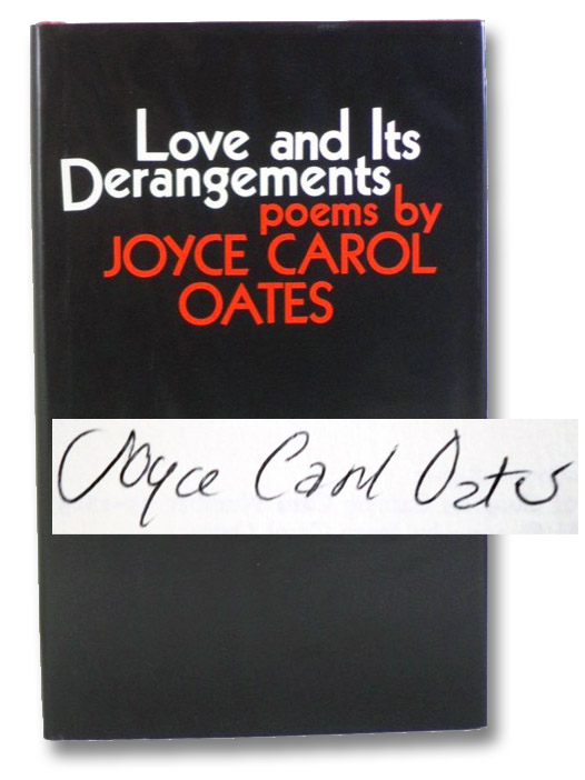 Love and Its Derangements: Poems, Oates, Joyce Carol