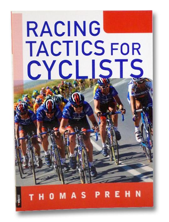 Racing Tactics for Cyclists, Prehn, Thomas