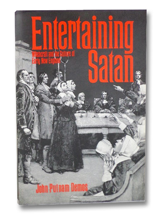 Entertaining Satan: Witchcraft and the Culture of Early New England, Demos, John Putnam