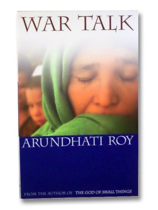 War Talk, Roy, Arundhati