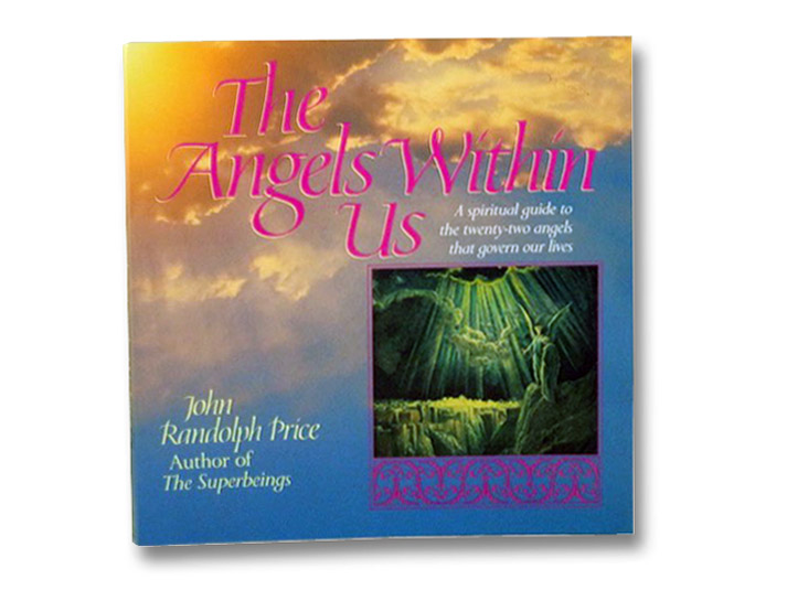 The Angels Within Us: A Spiritual Guide to the Twenty-Two Angels That Govern Our Lives, Price, John Randolph