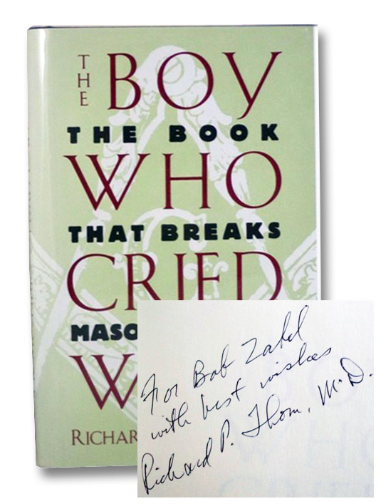 The Boy Who Cried Wolf: The Book That Breaks Masonic Silence, Thorn, Richard P.