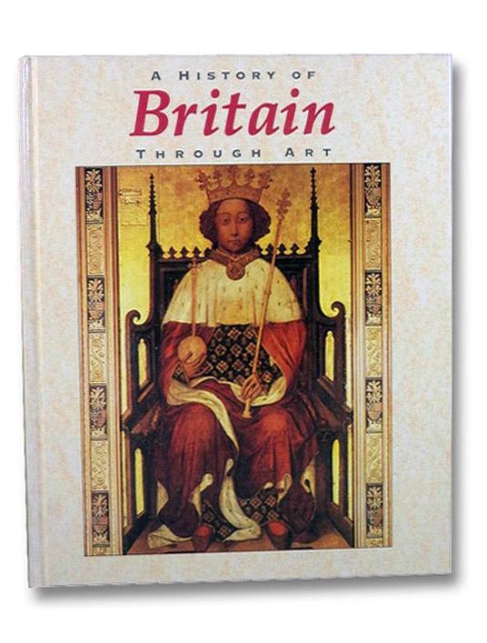 A History of Britain Through Art, Powell, Jillian