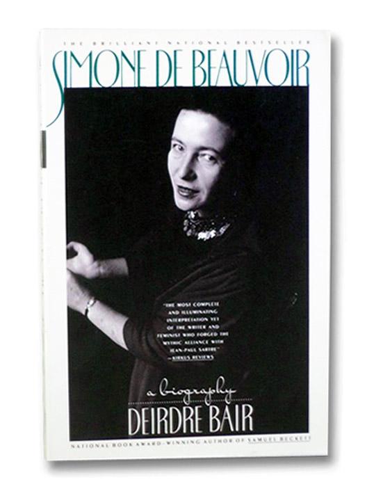 Simone de Beauvoir: A Biography, Bair, Deirdre
