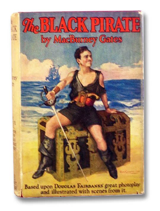 The Black Pirate [Douglas Fairbanks Photoplay], Gates, MacBurney