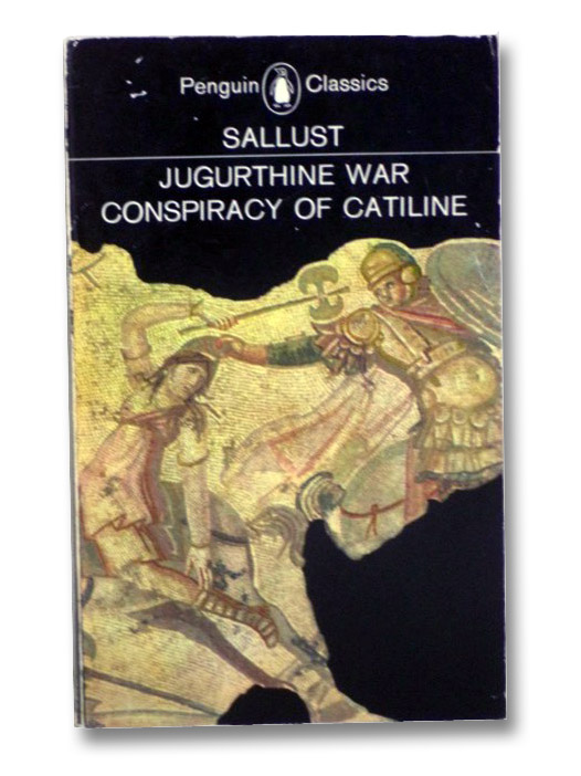 Jugurthine War/Conspiracy of Catiline (Penguin Classics), Sallust; Handford, S.A.