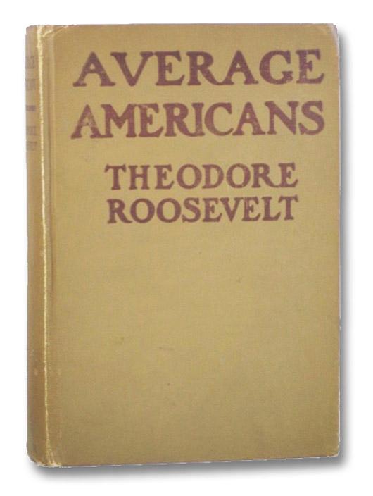 Average Americans, Roosevelt, Theodore