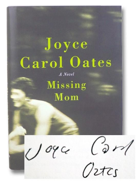 Missing Mom: A Novel, Oates, Joyce Carol