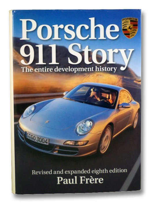 Porsche 911 Story: The Entire Development History, Frere, Paul