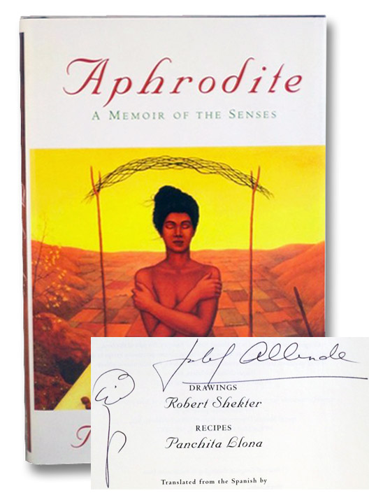 Aphrodite: A Memoir of the Senses, Allende, Isabel; Sheker, Robert; Llona, Panchita; Peden, Margaret Sayers