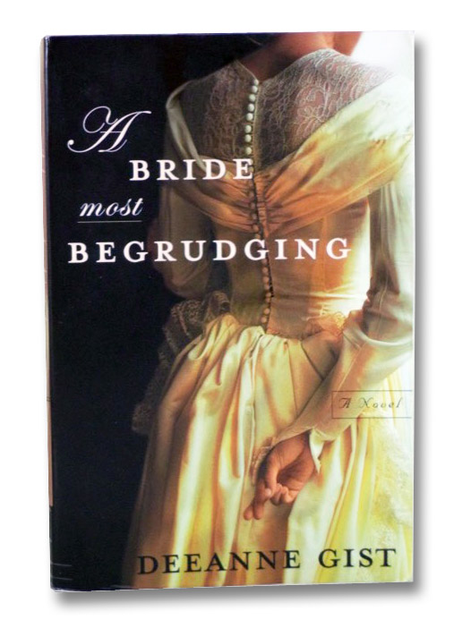 A Bridge Most Begrudging: A Novel, Gist, Deeanne