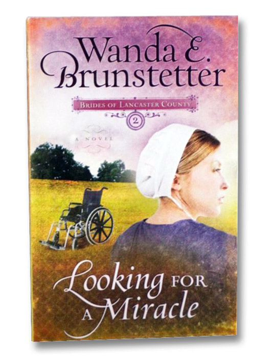 Looking for a Miracle (Brides of Lancaster County Number 2), Brunstetter, Wanda E.