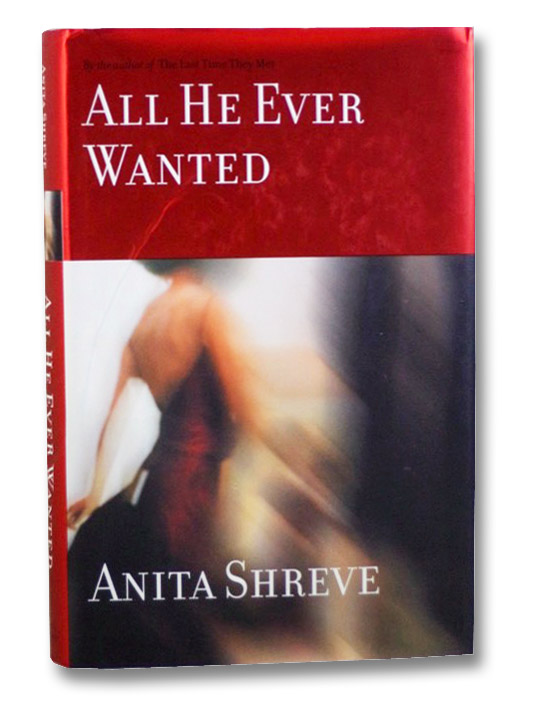 All He Ever Wanted, Shreve, Anita