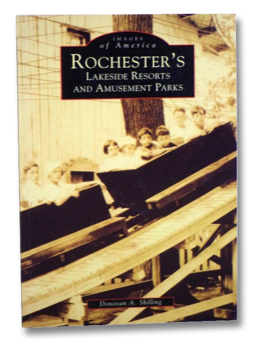 Rochester's Lakeside Resorts and Amusement Parks (Images of America), Shilling, Donovan A.