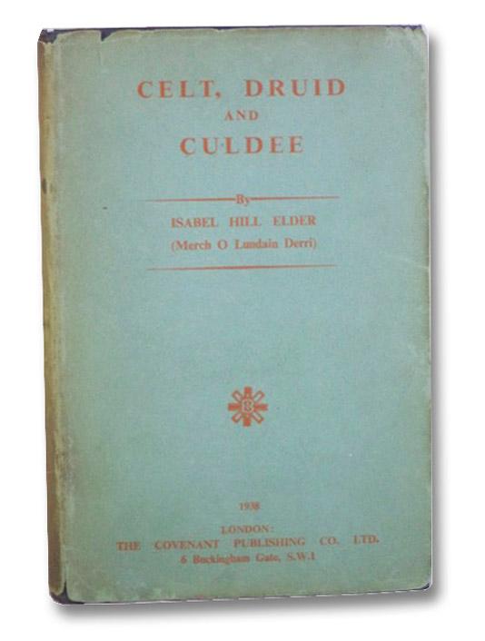 Celt, Druid and Culdee, Elder, Isabel Hill (Merch O Lundain Derri)