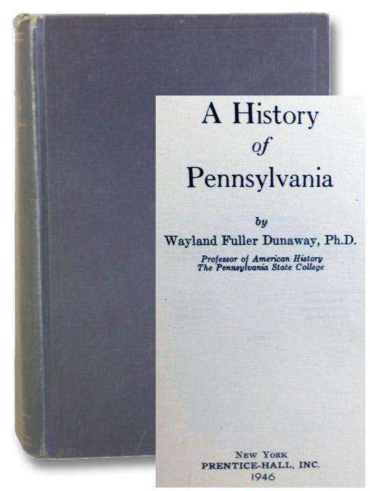 A History of Pennsylvania, Dunaway, Wayland Fuller