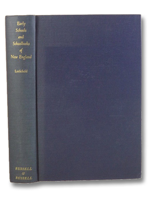 Early Schools and School-Books of New England, Littlefield, George Emery