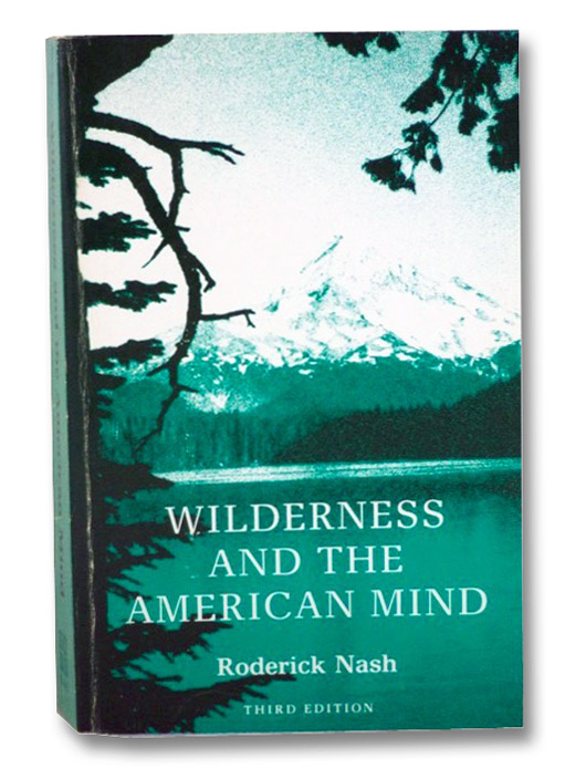 Wilderness and the American Mind, Nash, Roderick