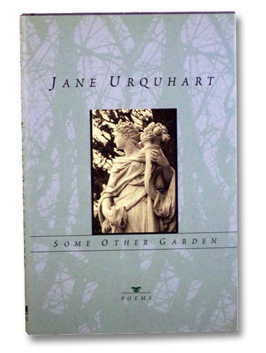 Some Other Garden: Poems, Urquhart, Jane; Dickson, Jennifer