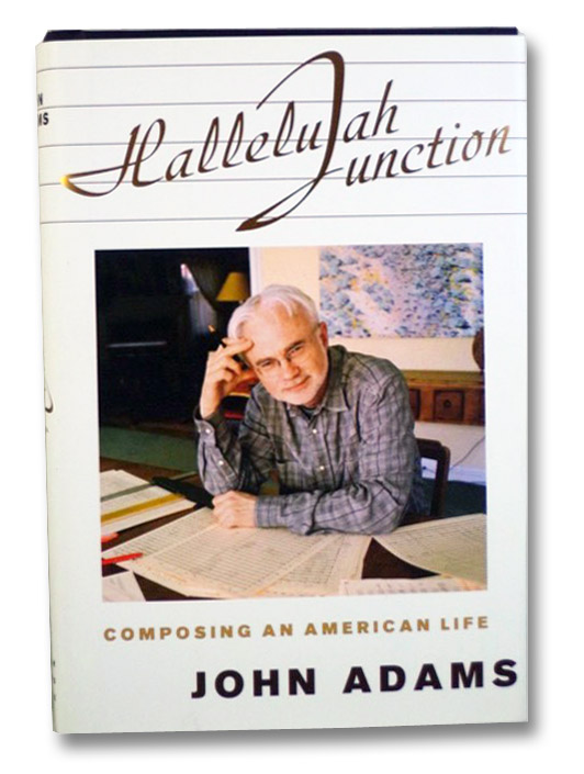 Hallelujah Junction: Composing an American Life, Adams, John