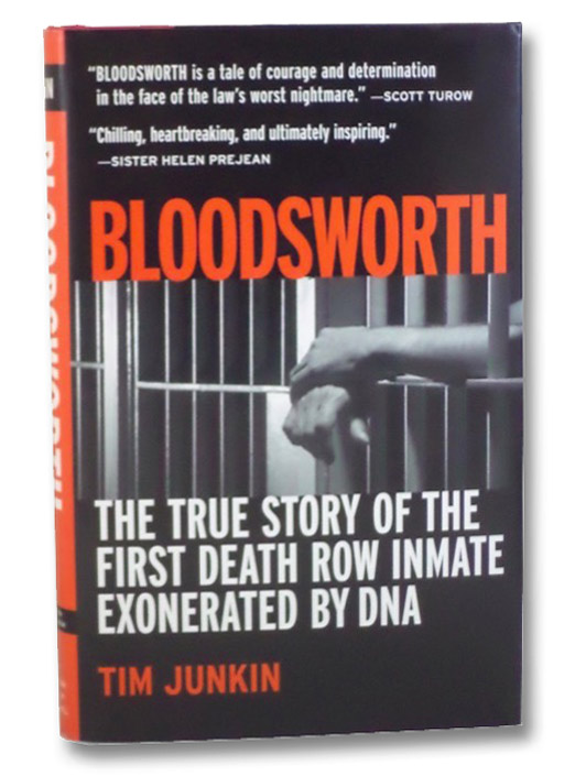 Bloodsworth: The True Story of the First Death Row Inmate Exonerated by DNA, Junkin, Tim