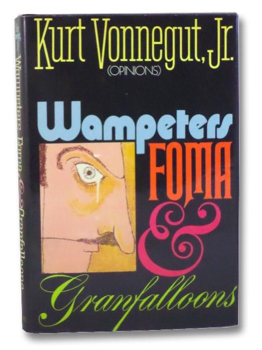 Wampeters, Foma & Granfalloons: (Opinions), Vonnegut, Kurt