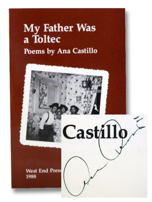 My Father Was a Toltec: Poems, Castillo, Ana