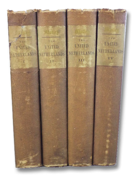 History of the United Netherlands Complete Four [4] Volume Set: From the Death of William the Silent to the Twelve Years' Truce, Motley, John Lothrop