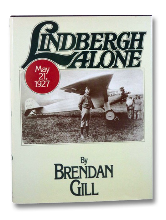 Lindbergh Alone: May 21, 1927, Gill, Brendan