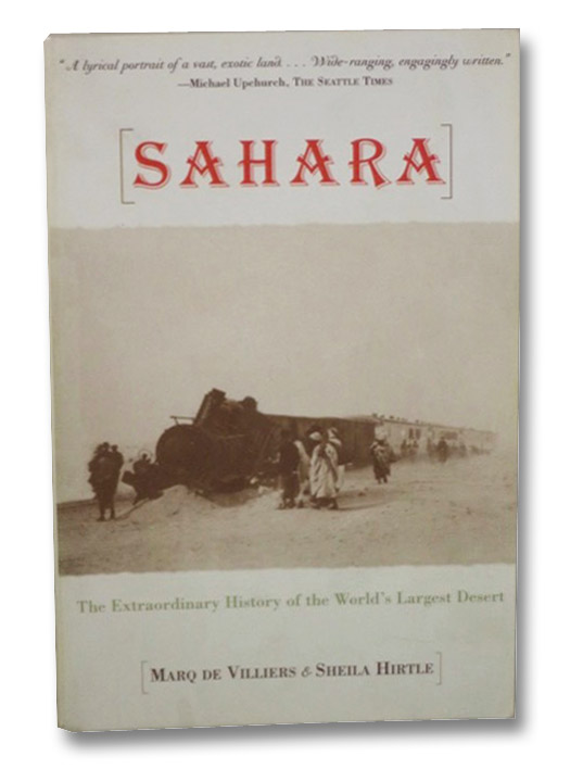 Sahara: The Extraordinary History of the World's Largest Desert, de Villiers, Marq; Hirtle, Sheila