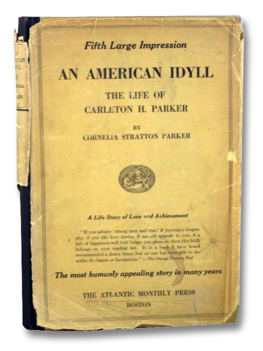 An American Idyll: The Life of Carleton H. Parker, Parker, Cornelia Stratton
