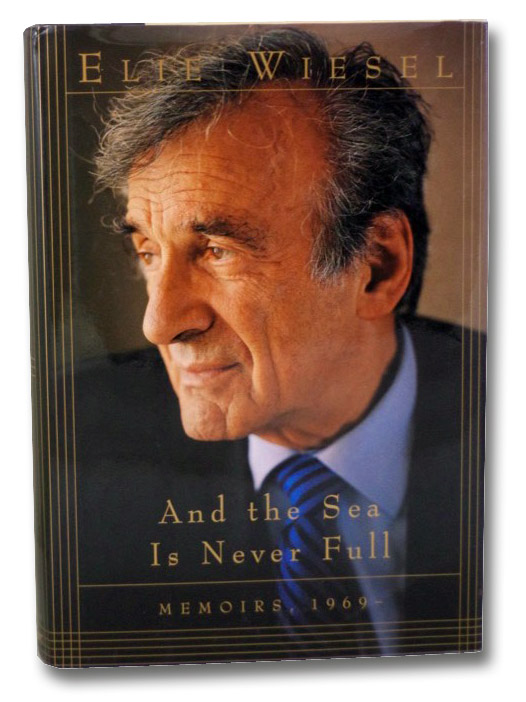And the Sea Is Never Full: Memoirs, 1969-, Wiesel, Elie