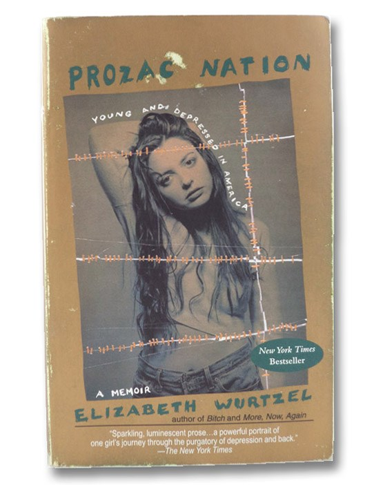 Prozac Nation: Young and Depressed in America, Wurtzel, Elizabeth