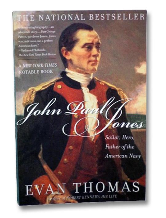 John Paul Jones: Sailor, Hero, Father of the American Navy, Thomas, Evan