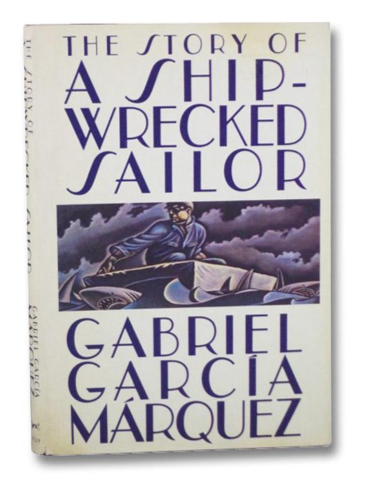 The Story of a Shipwrecked Sailor, Garcia Marquez, Gabriel