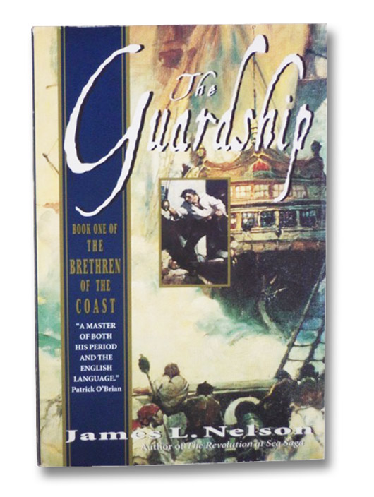 The Guardship (Book One of the Brethren of the Coast), Nelson, James L.