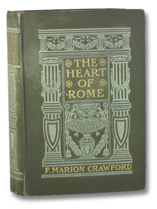 The Heart of Rome: A Tale of the 'Lost Water', Crawford, Francis Marion