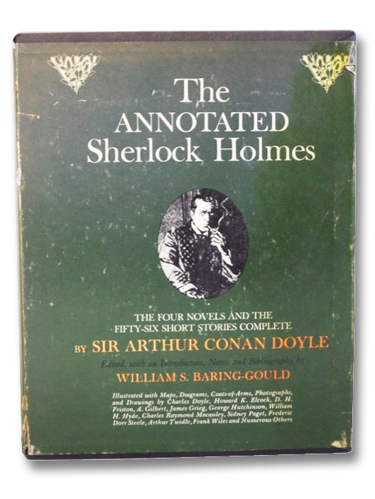 The Annotated Sherlock Holmes: The Four Novels and the Fifty-Six Short Stories Complete in Two Volumes (Vol. 1 [I] & 2 [II]), Doyle, Sir Arthur Conan; Baring-Gould, William S. (Editor)