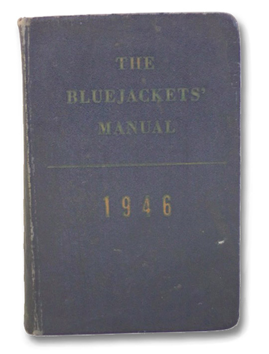 The Bluejackets' Manual United States Navy 1946, Thirteenth Edition, United States Naval Institute