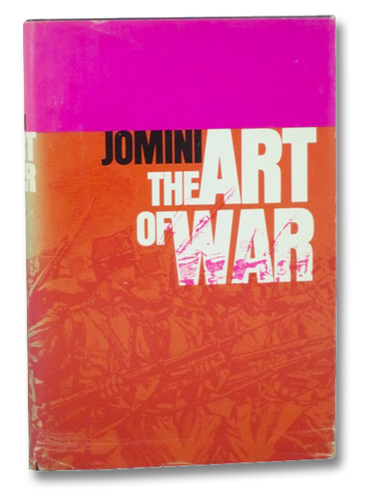 The Art of War: A New Edition, with Appendices and Maps (The West Point Military Library Series), Baron de Jomini; Mendell, G.H. (Translator); Craighill, W.P. (Translator)