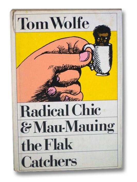 Radical Chic & Mau-Mauing the Flak Catchers, Wolfe, Tom