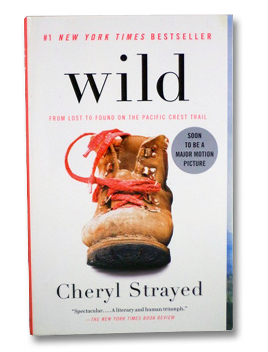 Wild: From Lost to Found on the Pacific Crest Trail, Strayed, Cheryl