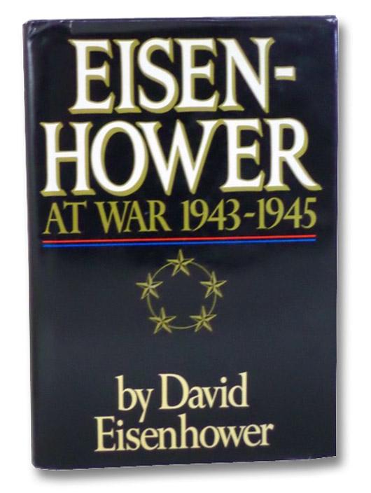 Eisenhower: At War 1943-1945, Eisenhower, David