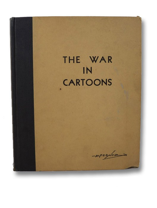 The War in Cartoons, Messner, Elmer R.; Gannett, Frank (Foreword)